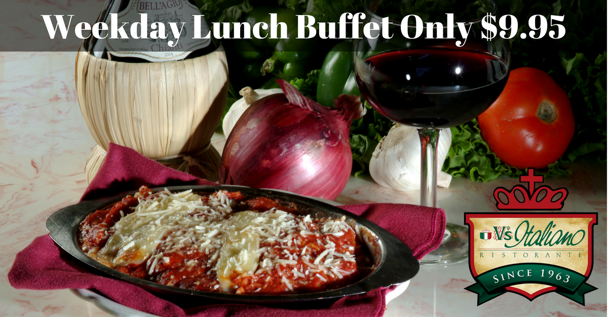 V's Italiano Ristorante - Enjoy The Weekday Lunch Buffet For Only $9.95 Per Guest