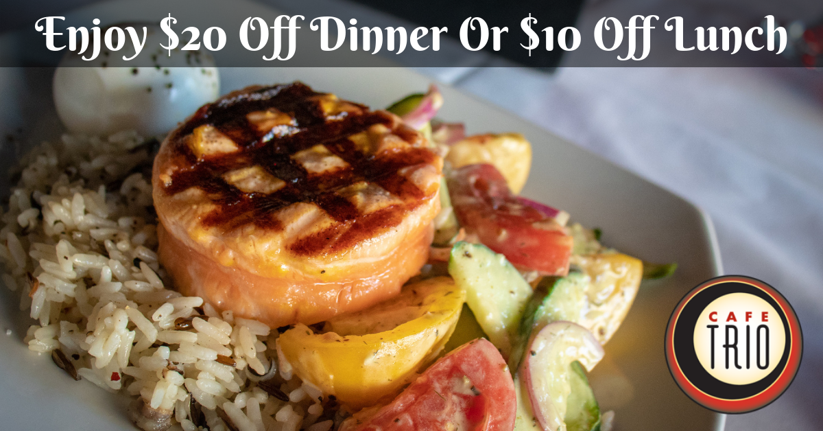 Cafe Trio - $20 Off Dinner or $10 Off Lunch
