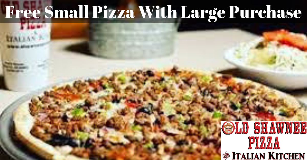 Free Small Pizza With Purchase Of A Large
