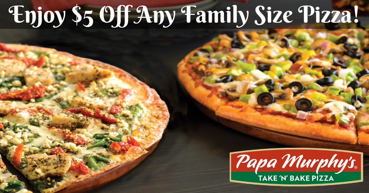 Enjoy $5 Off Any Papa Murphy's Family Size Pizza!