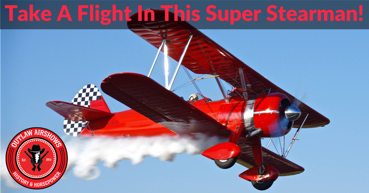 Outlaw Airshows - Super Stearman Outlaw Aerobatics Flight   $225   $189